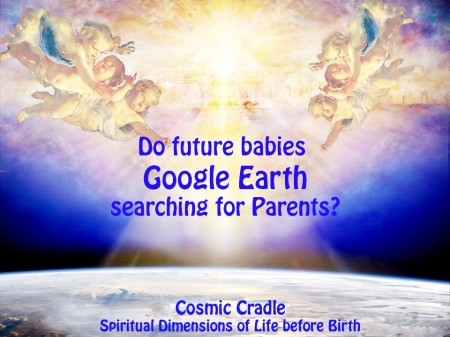 Cosmic Cradle spirit babies searching parents
