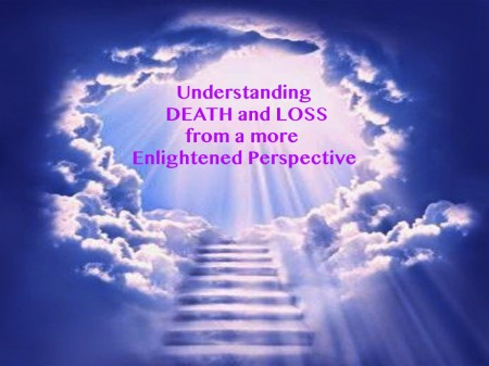 An enlightened perspective on death and loss.