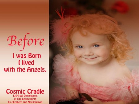 """Before I was born, I lived with the angels!""  pre-birth communication and memory is real!"